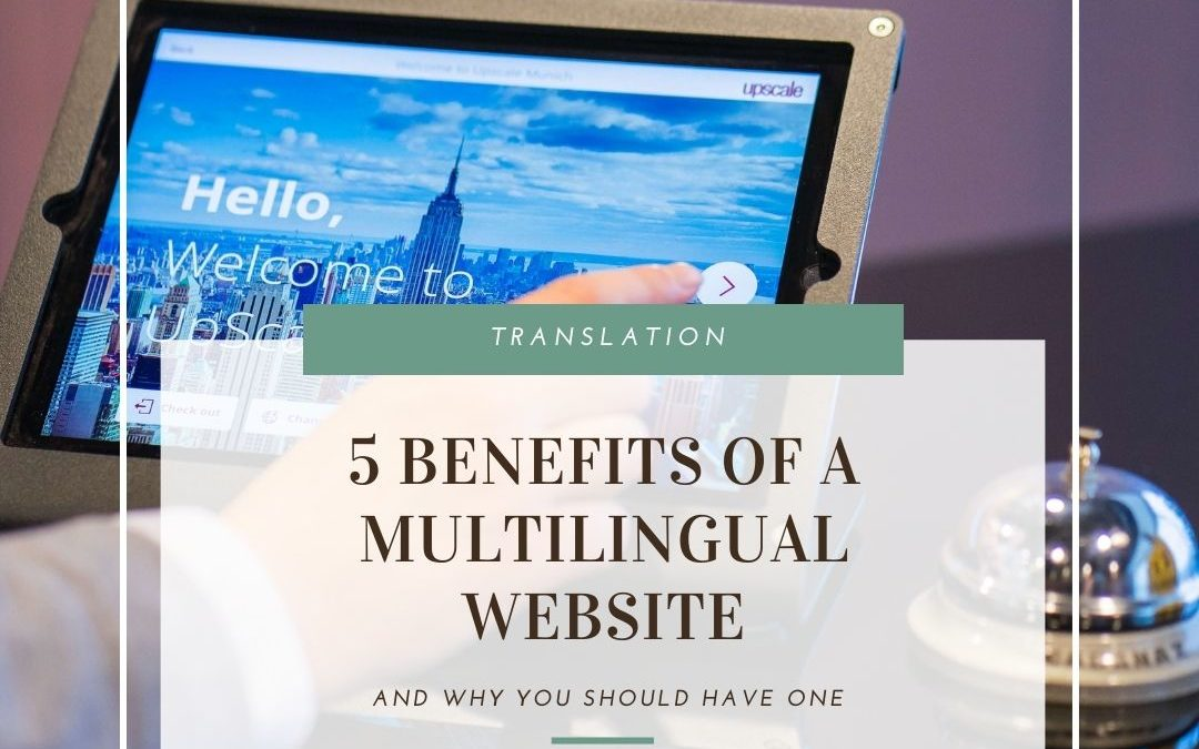 5 Benefits of a multilingual website & content
