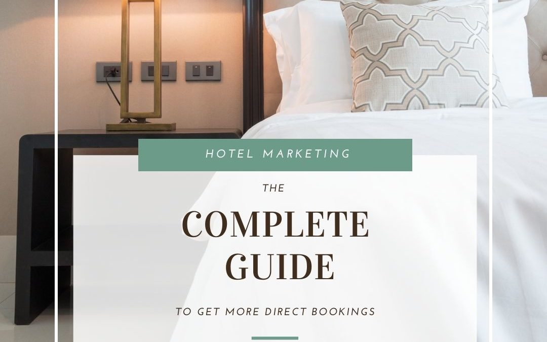 Hotel Marketing: the complete guide to get more direct bookings